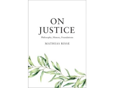 On Justice: Philosophy, History, Foundations