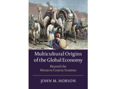Multicultural Origins of the Global Economy: Beyond the Western-Centric Frontier