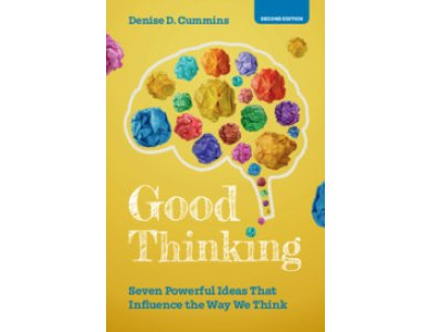 Good Thinking: Seven Powerful Ideas That Influence the Way We Think