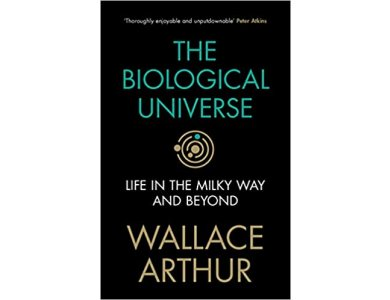 The Biological Universe: Life in the Milky Way and Beyond