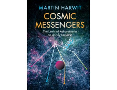 Cosmic Messengers: The Limits of Astronomy in an Unruly Universe