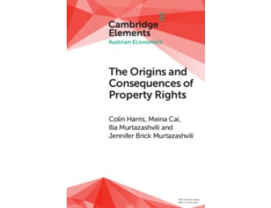 The Origins and Consequences of Property Rights: Austrian, Public Choice, and Institutional Economics Pe