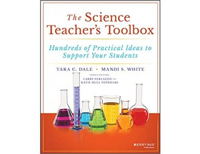 Science Teacher's Toolbox: Hundreds of Practical Ideas to Support Your Students