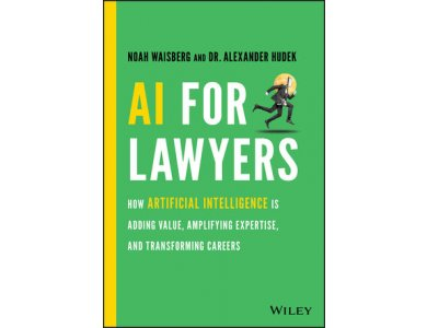 AI For Lawyers: How Artificial Intelligence is Transforming the Legal Profession