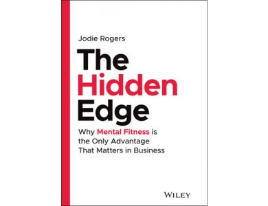 The Hidden Edge: Why Mental Fitness is the Only Advantage That Matters in Business