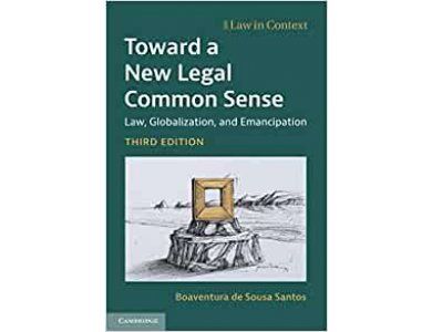 Toward a New Legal Common Sense: Law, Globalization, and Emancipation