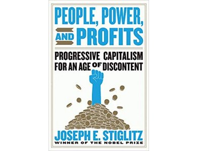 People, Power and Profits: Progressive Capitalism for an Age of Discontent