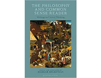 The Philosophy and Common Sense Reader: Writings on Critical Thinking