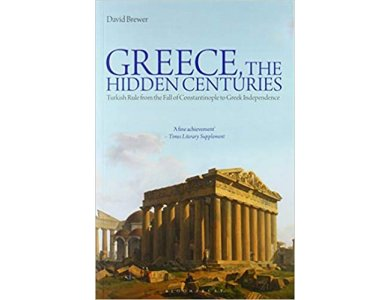 Greece, The Hidden Centuries: Turkish Rule from the fall of Constantinople to Greek Independence