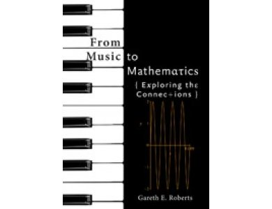 From Music to Mathematics: Exploring the Connections