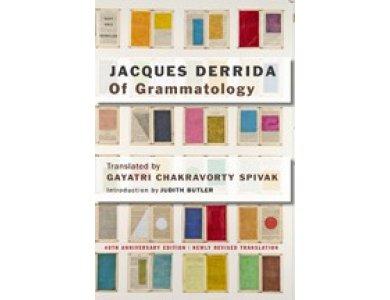 Of Grammatology- 40th Anniversary Edition