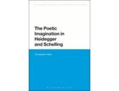 The Poetic Imagination in Heidegger and Schelling
