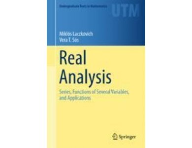 Real Analysis: Series, Functions of Several Variables, and Applications