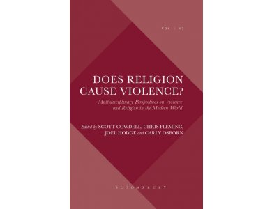 Does Religion Cause Violence? Multidisciplinary Perspectives on Violence and Religion in the Modern World