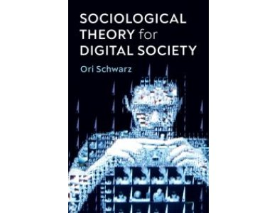 Sociological Theory for Digital Society: The Codes that Bind Us Together