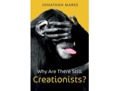 Why Are There Still Creationists?: Human Evolution and the Ancestors