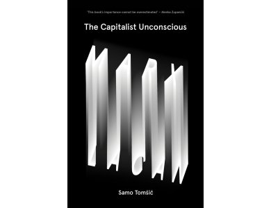 The Capitalist Unconscious: Marx and Lacan