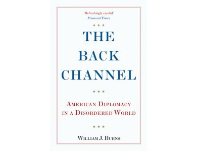 The Back Channel: American Diplomacy in a Disordered World