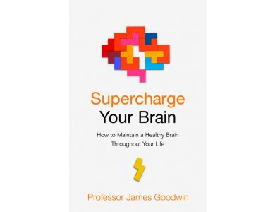Supercharge Your Brain: How to Maintain a Healthy Brain Throughout Your Life