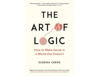 The Art of Logic: How to Make sense in a World that Doesn't [CLONE]