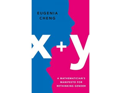 x+y: A Mathematician's Manifesto for Rethinking Gender
