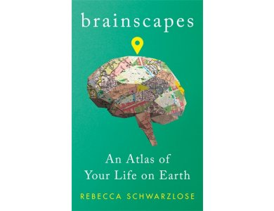 Brainscapes: An Atlas of Your Life on Earth