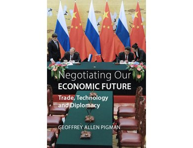 Negotiating Our Economic Future: Trade, Technology and Diplomacy