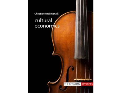 Cultural Economics (The Economy Key Ideas)