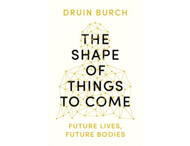 The Shape of Things to Come: Future Lives, Future Bodies