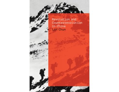 Revolution and Counterrevolution in China: The Paradoxes of Chinese Struggle