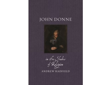 John Donne: In the Shadow of Religion