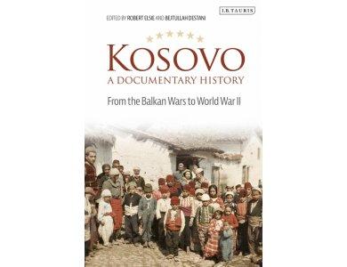 Kosovo, A Documentary History: From the Balkan Wars to World War II