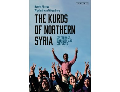 The Kurds of Northern Syria: Governance, Diversity and Conflicts