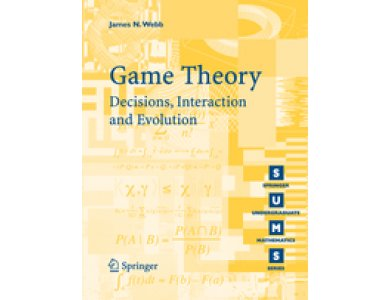 Game Theory: Decisions, Interaction and Evolution