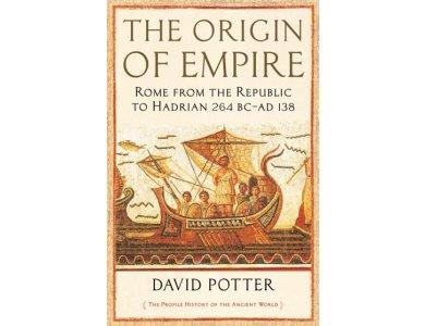 Origin of Empire: Rome from the Republic to Hadrian 264 BC- AD 138