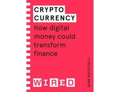 Cryptocurrency: How Digital Money Could Transform Finance (WIRED Guides)