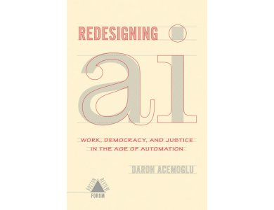 Redesigning AI: Work, Democracy, and Jusrtice in the Age of Automation (Boston Review/Forum)