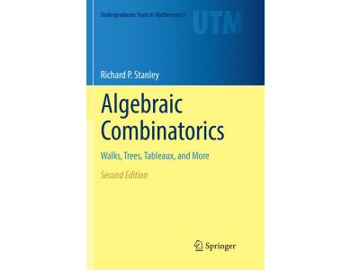 Algebraic Combinatorics: Walks, Trees, Tableaux, and More