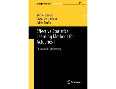 Effective Statistical Learning Methods for Actuaries I: GLMs and Extensions