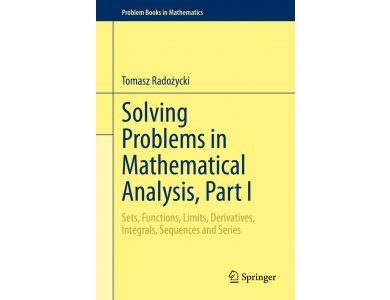 Solving Problems in Mathematical Analysis, Part I