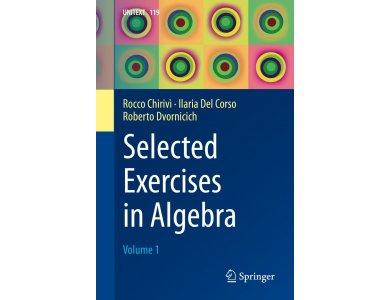 Selected Exercises in Algebra: Volume 1