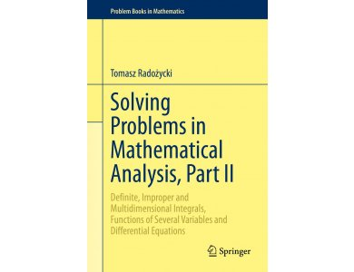 Solving Problems in Mathematical Analysis, Part II