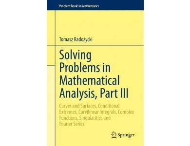 Solving Problems in Mathematical Analysis, Part III