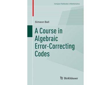 A Course in Algebraic Error-Correcting Codes