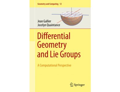 Differential Geometry and Lie Groups: A Computational Perspective
