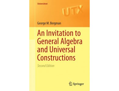 An Invitation to General Algebra and Universal Constructions