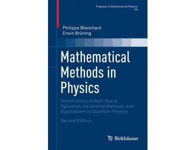 Mathematical Methods in Physics. Distributions, Hilbert Space Operators, Variational Methods, and Applications in Quantum Physics