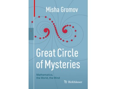 Great Circle of Mysteries: Mathematics, the World, the Mind
