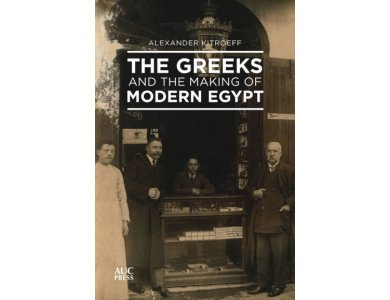 The Greeks and the Making of Modern Egypt